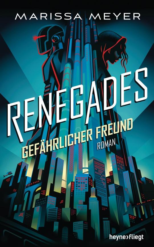 Renegades - Gefaehrlicher Freund von Marissa Meyer