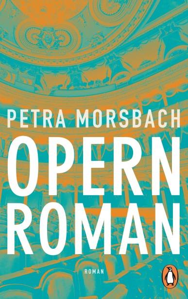 Opernroman von Petra Morsbach