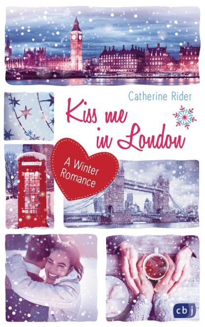 Kiss me in London von Catherine Rider